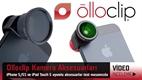 Olloclip iPhone uyumlu kamera lensleri video inceleme