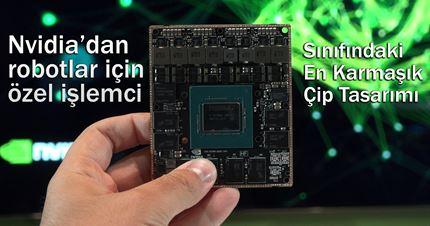 Nvidia'dan robotlar için işlemci l 5 yılda geliştirildi