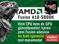 "AMD Fusion A10-5800K video inceleme ""Daha hızlı CPU, daha güçlü GPU"""
