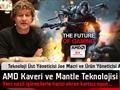 """AMD Kaveri ve Mantle: Oyun dünyasının """"ekonomik"""" gücü [DH Özel]"""