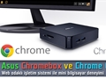 Chrome OS işletim sistemi ve Asus Chromebox video inceleme