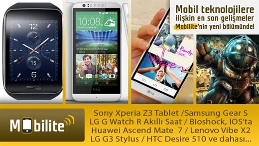 Mobilite: LG ve Samsung'dan yeni akıllı saatler, Sony Xperia Z3 Tablet, Bioshock IOS'ta ve daha fazlası...