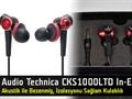 Audio Technica CKS1000LTD Mercek Altında