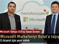 Microsoft ve Markafoni teknoloji ortaklığı