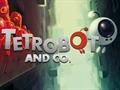 Tetrobot and Co, mobil cihazlar için de yayımlanacak