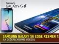 MWC 2015: Samsung Galaxy S6 Edge resmen tanıtıldı