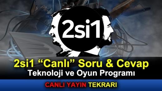"""2si1 """"Sorulu Cevaplı"""" Teknoloji ve Oyun Programı Canlı Yayın Tekrarı"""