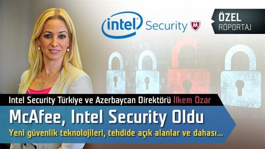 McAfee, Intel Security oldu; Yeni güvenlik teknolojileri ve dahası...