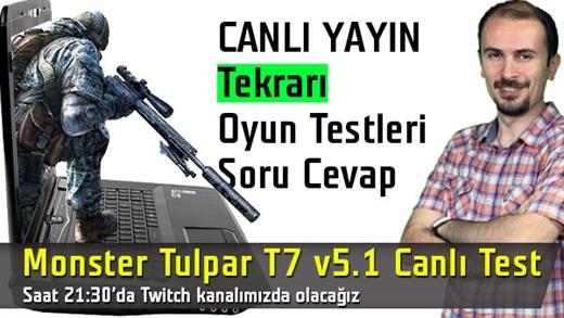 Canlı yayın tekrarı: soru cevap ve Monster Tulpar T7 V5.2 üzerinde GTX980M testi
