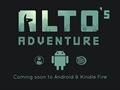 Koşu oyunu Alto's Adventure, nihayet Android için de duyuruldu