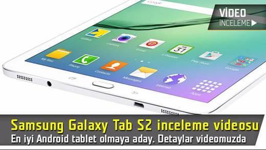En iyisi olmaya aday Samsung Galaxy Tab S2 inceleme videosu
