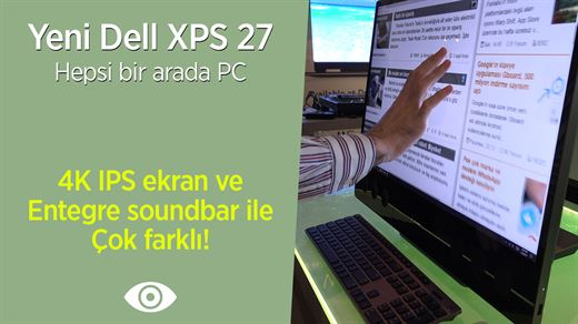 """Yeni Dell XPS 27 hepsi bir arada """"4K IPS ekran ve entegre soundbar"""""""