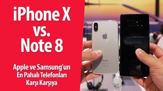 iPhone X vs. Galaxy Note 8: Devler karşı karşıya