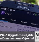 Android için CPU-Z uygulaması çıktı: Akıllı telefon ve tabletinizin donanımsal detayları... [Video]