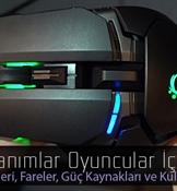Bu donanımlar oyuncular için: Oyun klavyeleri, fareler, kulaklıklar ve güç kaynakları