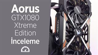 Aorus GTX1080 Xtreme Edition incelemesi