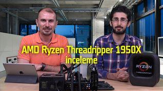 AMD Ryzen Threadripper 1950x inceleme
