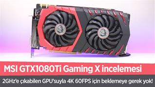 MSI GTX1080Ti Gaming X incelemesi