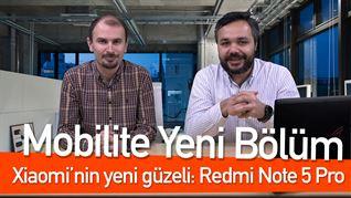 Mobilite: Xiaomi'nin yeni güzeli Redmi Note 5 Pro
