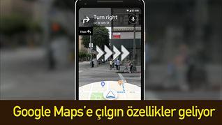Google Maps'e çılgın özellikler geliyor