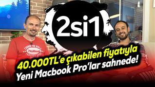 2si1 | Üst konfigürasyonu 40.000TL olan yeni Macbook Pro