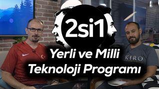 2si1   Yerli ve Milli teknoloji programı